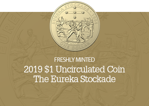 2019 $1 Uncirculated Coin - Mutiny and Rebellion - The Eureka Stockade